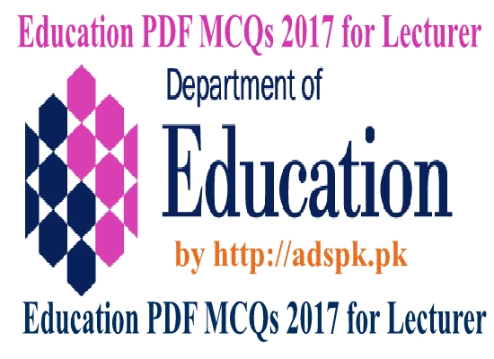 Education PDF MCQs 2017 for Lecturer PPSC 2017 Education