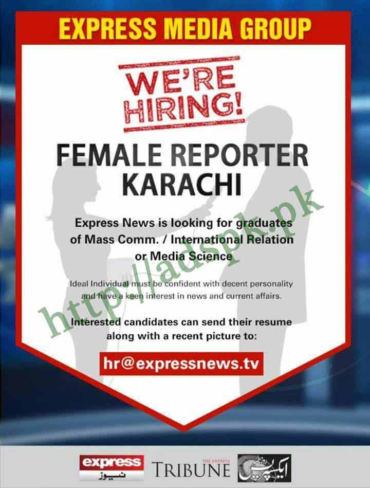 Express Media Group Express News Karachi Jobs 2018 Female Reporter Karachi Eligibility Graduates Mass Communication International Relation Media Science Apply Online Now