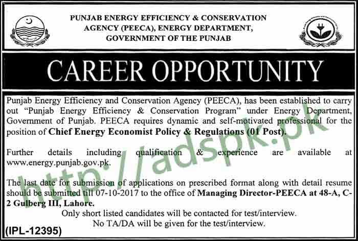 Jobs Energy Department Punjab Energy Efficiency and Conservation Agency PEECA Lahore Jobs 2017 Chief Energy Economist Policy & Regulations Jobs Application Deadline 07-10-2017 Apply Now