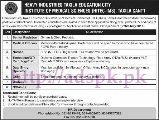Jobs Heavy Industry Taxila Education City Institute of Medical Sciences HITEC-IMS Taxila Jobs 2017 for Senior Registrar Medical Officers Nurses Technician Data Entry Operator Jobs Application Deadline 26-05-2017 Apply Now