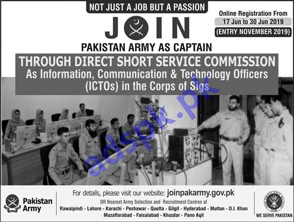Join Pakistan Army as Captain through Direct Short Service Commission as Information Communication & Technology Officers ICTOs in the Corps of Sigs Online Registration Deadline 30-06-2019 Apply Online Now