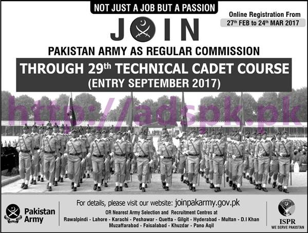 New Career 29th Technical Cadet Course Join Pakistan Army Excellent Jobs 2017 as Regular Commission through (Entry September 2017) Online Registration Deadline 24-03-2017 Apply Online Now via Join Pak Army Official Website
